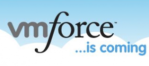 VMForce:  Salesforce and VMWare's Cool New Platform as a Service