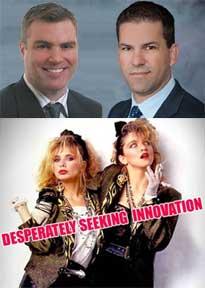 Phil and Esteban—Desperately Seeking Innovation