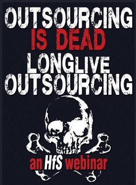 "Replay of ""Outsourcing is DEAD! Long Live Outsourcing…"""