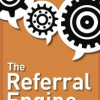 Great Read for Small Businesses and Startups:  The Referral Engine