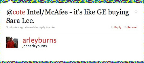 Twitter / johnarleyburns: @cote Intel/McAfee - it's ...