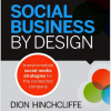 Announcing Social Business By Design: The Strategic Guide to Enterprise Social Media